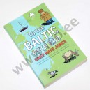 Griff Rhys Jones - TO THE BALTIC WITH BOB - Penguin Books 2005, Estonica