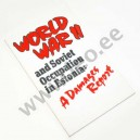Juhan Kahk (koostaja) - WORLD WAR II AND SOVIET OCCUPATION IN ESTONIA: A DAMAGES REPORT - Perioodika 1991