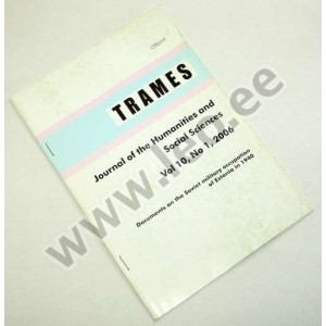 Tõnu Tannberg ja Enn Tarvel - DOCUMENTS ON THE SOVIET MILITARY OCCUPATION OF ESTONIA IN 1940 - TRAMES Vol. 10, No. 1, 2006